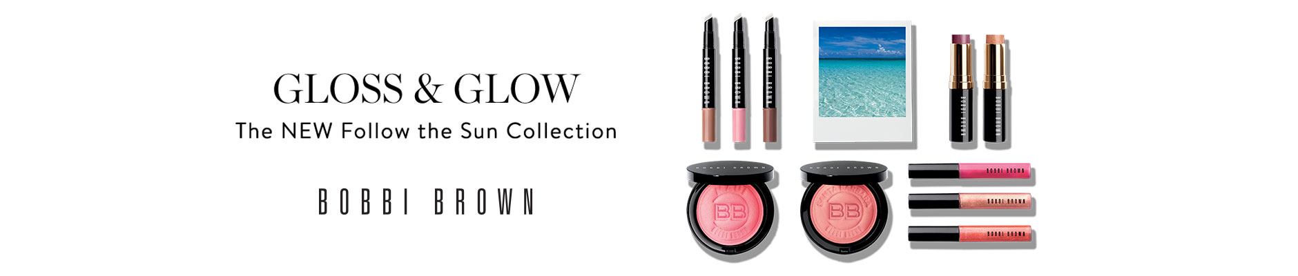 Gloss & Glow: The NEW Follow the Sun Collection - Bobbi Brown