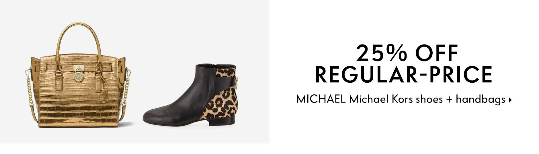 25% Off regular - price michael michael kors shoes + handbags