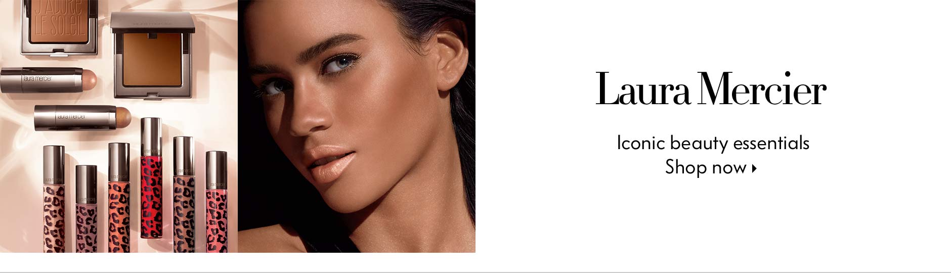 Laura Mercier - Iconic beauty essentials - shop now