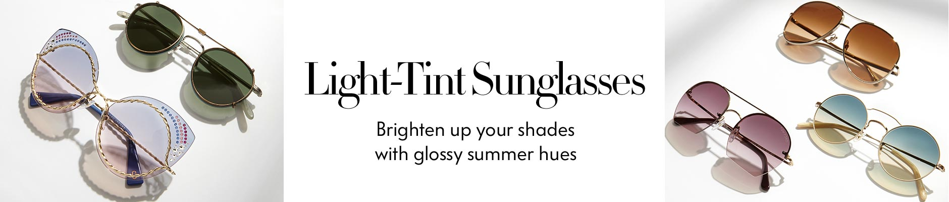 Light-tint sunglasses, brighten up your shades with glossy summer hues
