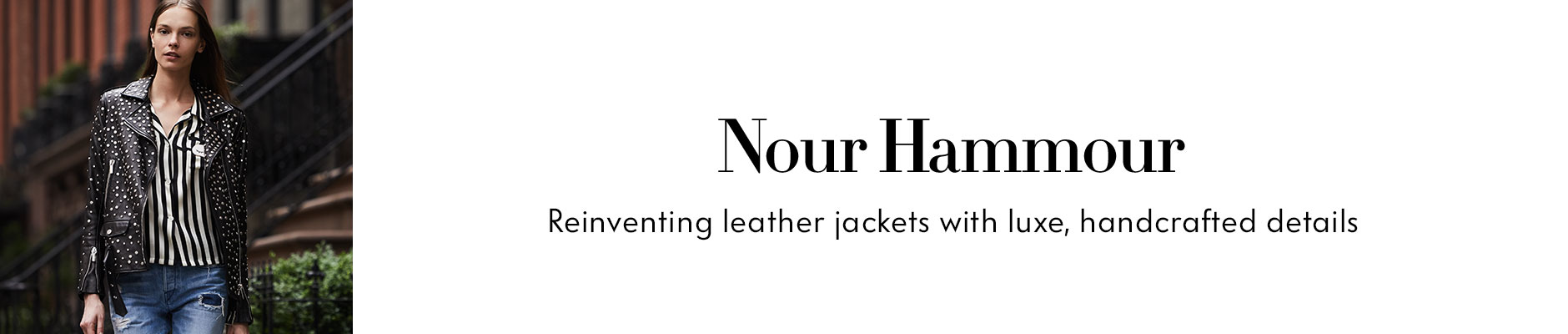Nour Hammour - Reinventing leather jackets with luxe, handcrafted details