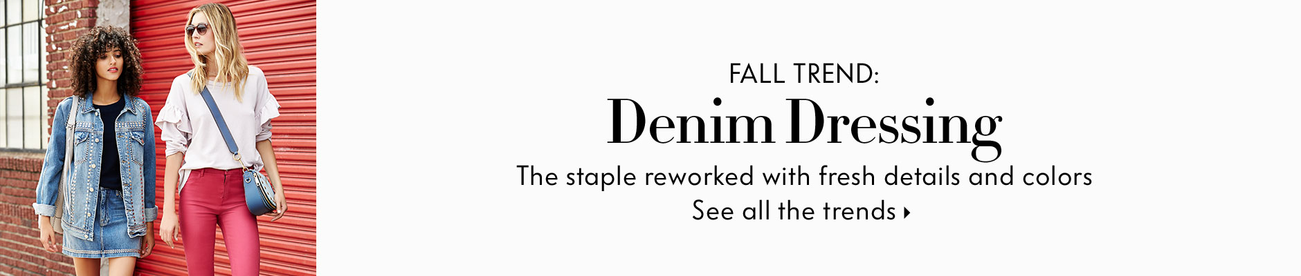 Fall Trend: Denim Dressing - The staple reworked with fresh details and colors