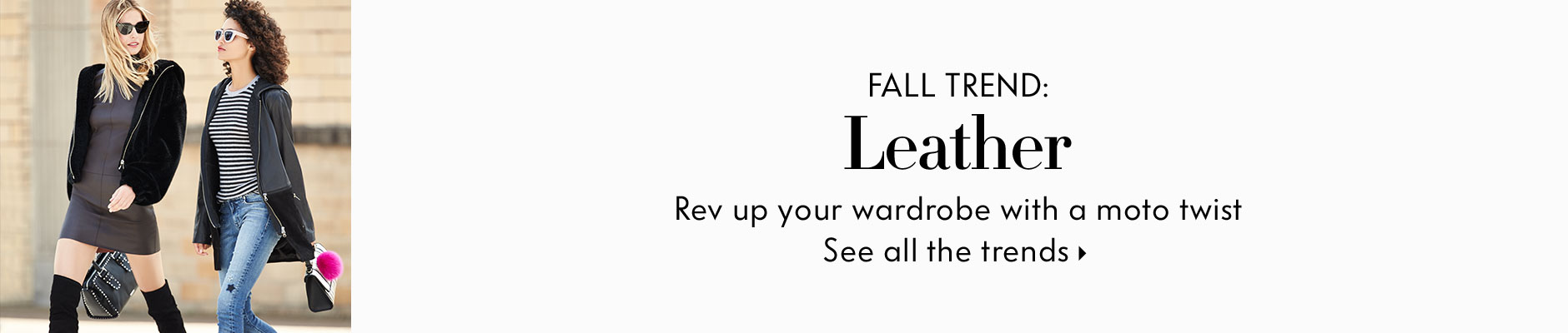 Fall Trend: Leather - Rev up your wardrobe with a motto twist