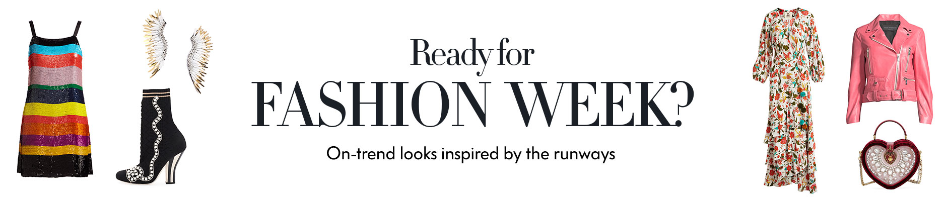 Ready for Fashion Week? On-trend looks inspired by the runways