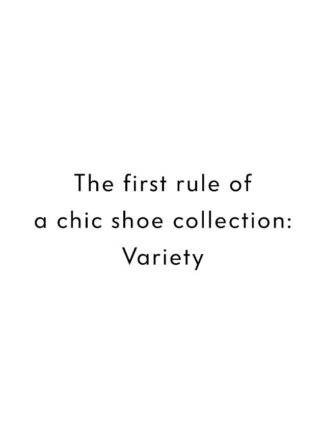 The first rule of a chic shoe collection: Variety
