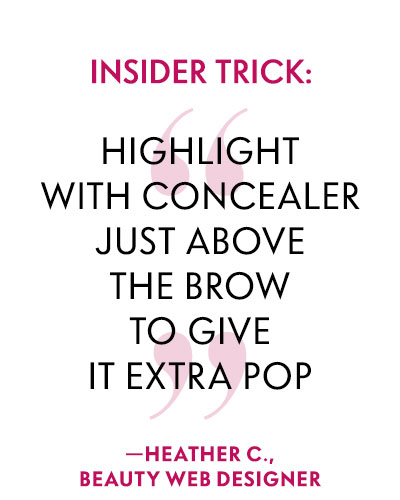 Insider trick: Highlight with concealer just above the brow to give it extra pop. -Heather C., Beauty Web Designer