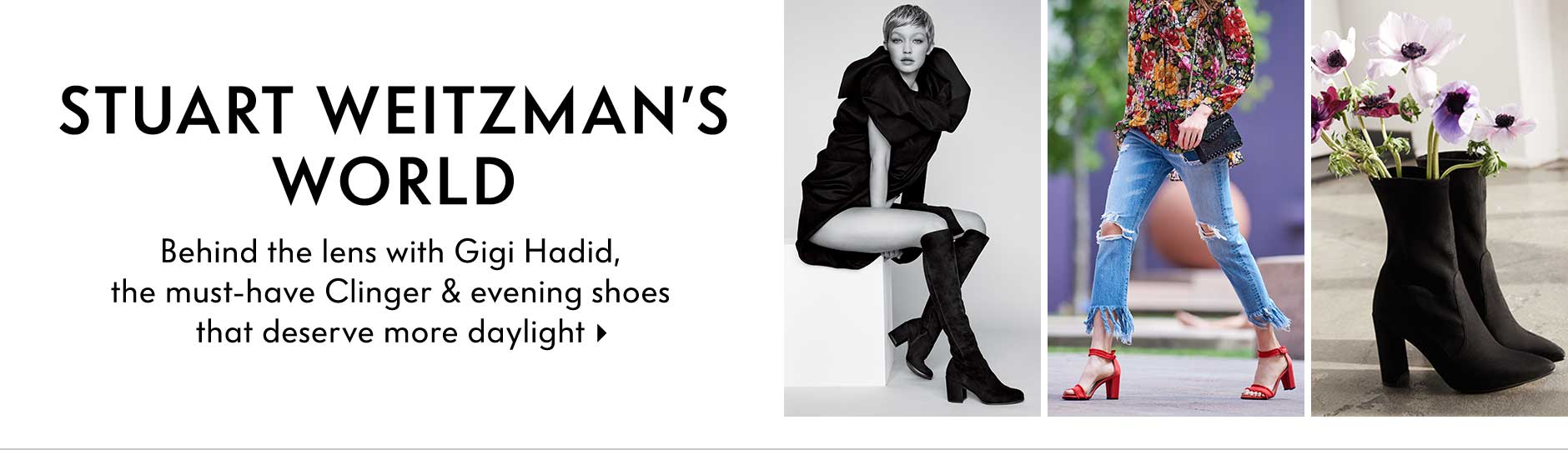 Stuart Weitzman's World - behind the lens with Gigi Hadid, the must-have clinger & evening shoes that deserve more daylight