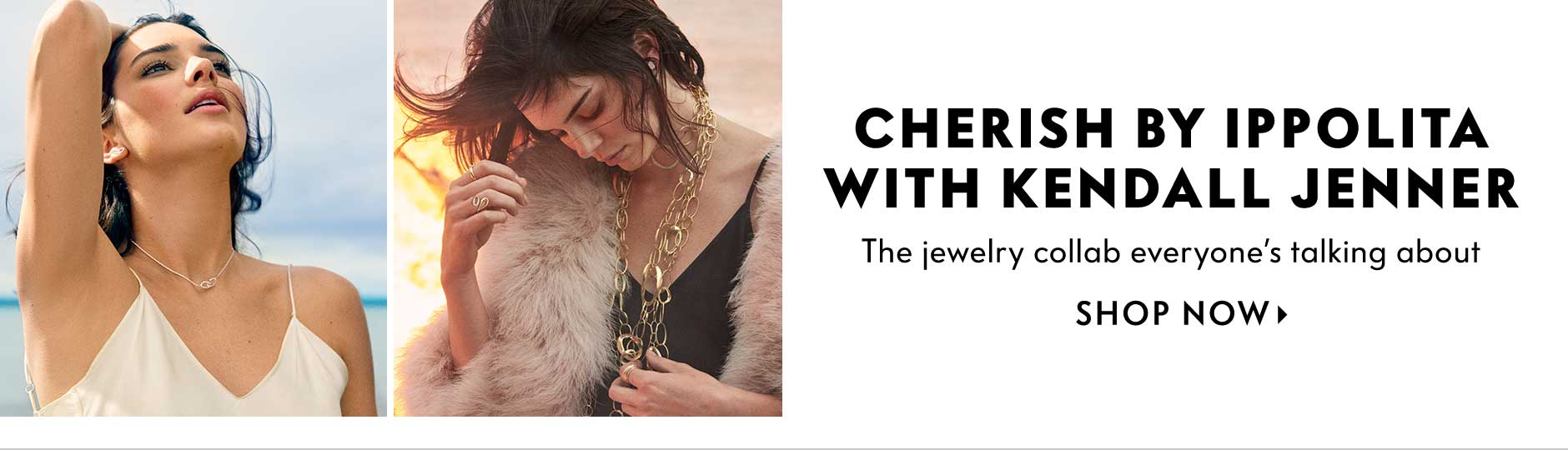 Cherish by Ippolita with Kendall Jenner - The jewelry collab everyone's talking about