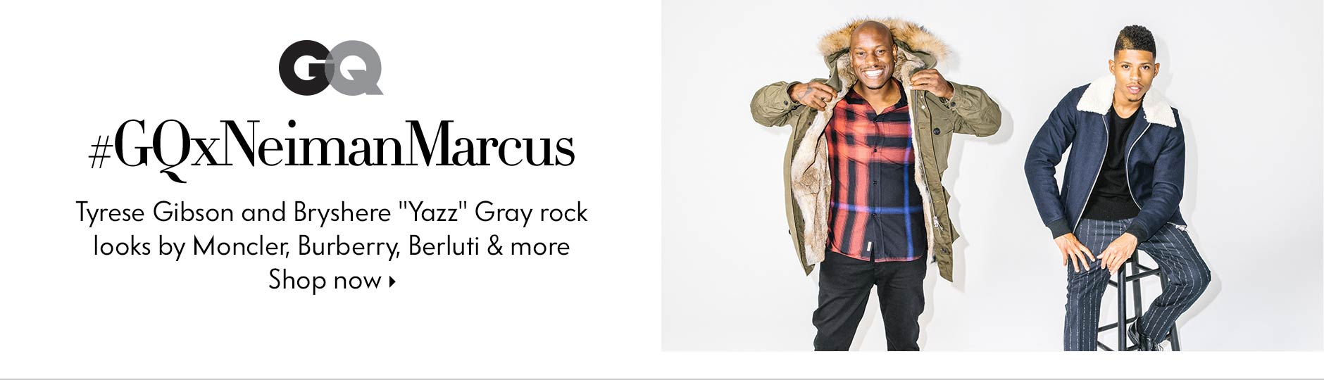 GQ: #GQxNeimanMarcus - Tyrese & Bryshere rock looks by Moncler, Burberry, Berluti & more