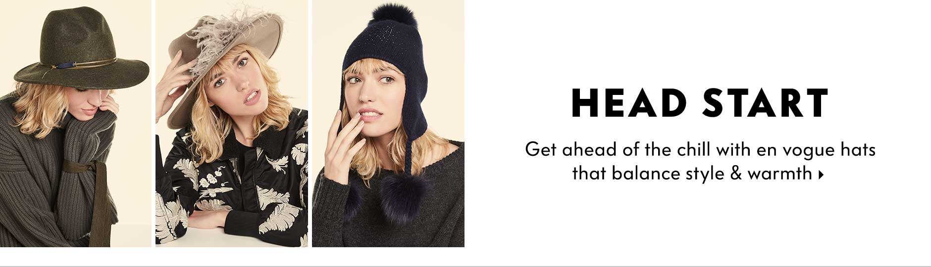 Head Start - Get ahead of the chill with en vogue hats that balance style & warmth