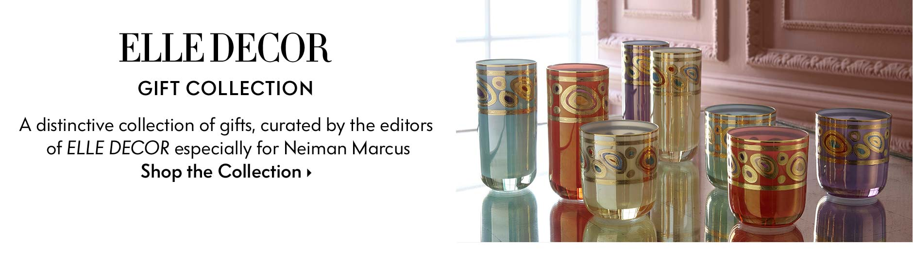 Elle Decor Gift Collection - A distinctive collection of gifts, curated by the editors of Elle Decor especially for Neiman Marcus - shop the collection