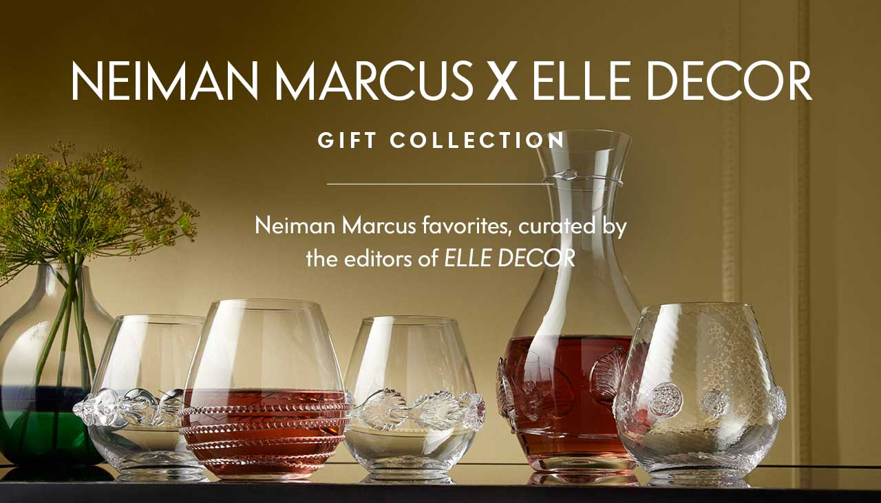 Neiman Marcus X Elle Decor: Gift Collection - Neiman Marcus favorites, curated by the editors of Elle Decor