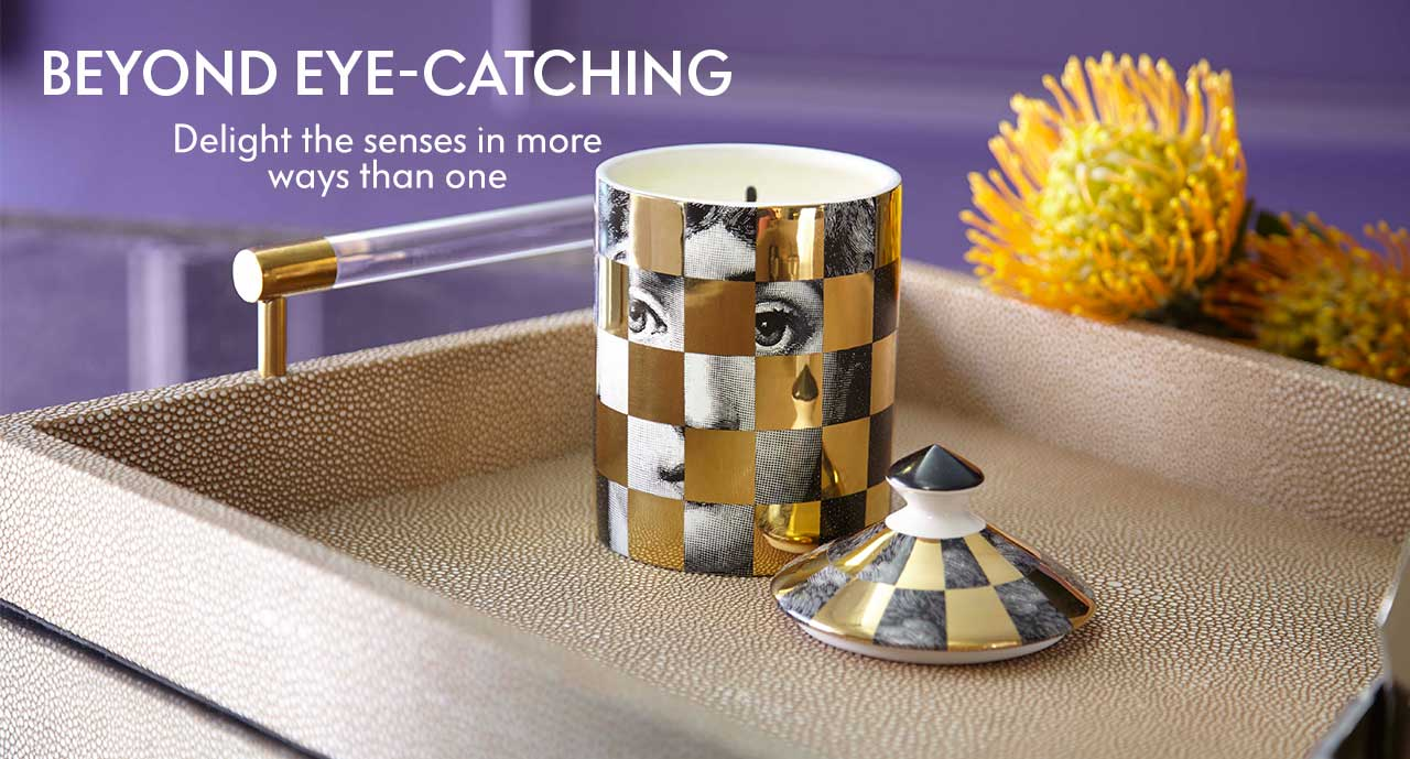 Beyond Eye-Catching - Delight the senses in more ways than one