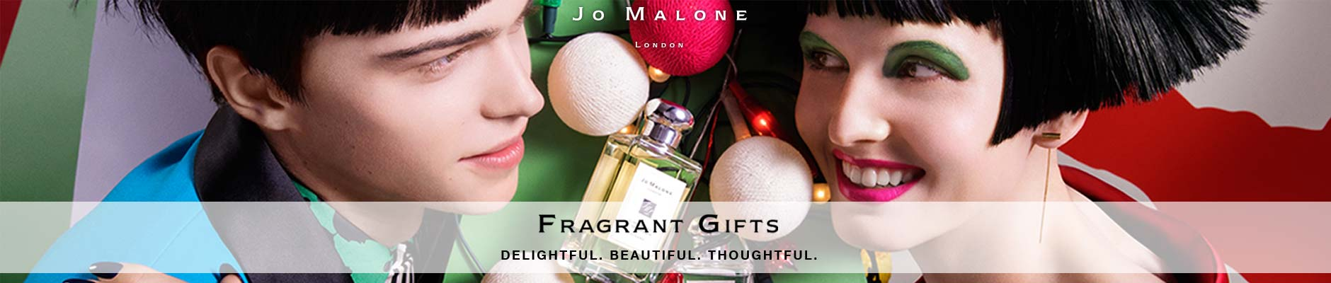 Jo Malone - Fragrant gifts. delightful. beautiful. thoughtful.