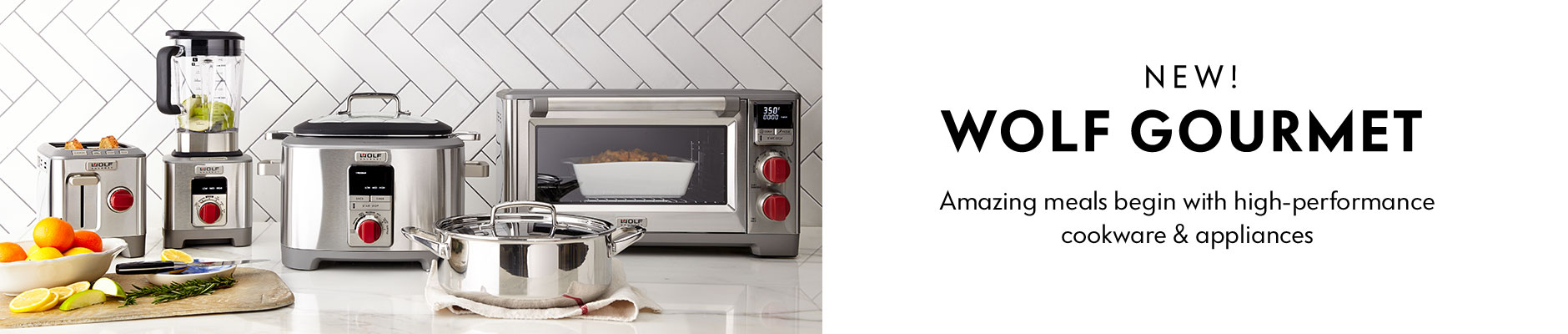 New! Wolf Gourmet - Amazing meals begin with high-performance cookware & appliances