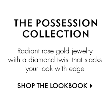 The Possession Collection - Radiant rose gold jewelry with a diamond twist that stacks your look with edge