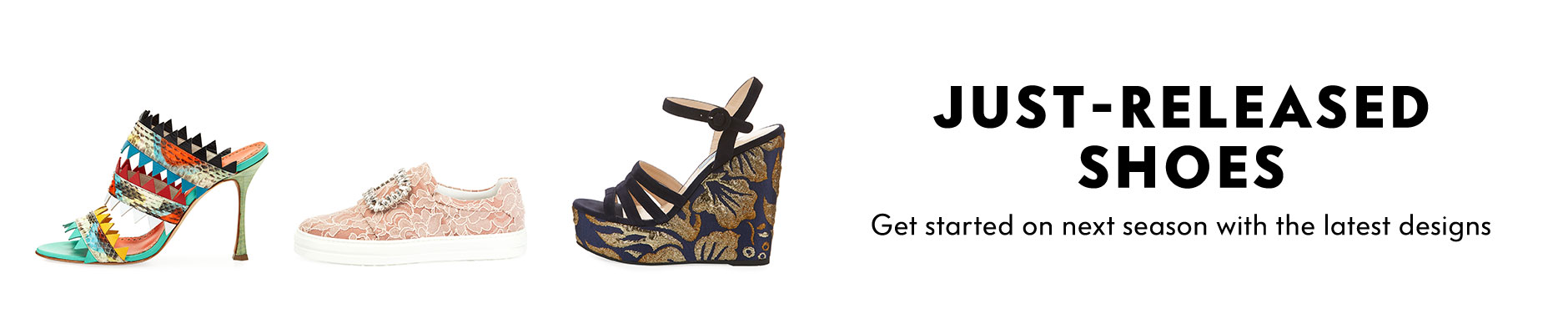 Just-Released Shoes - Get started on next season with the latest designs