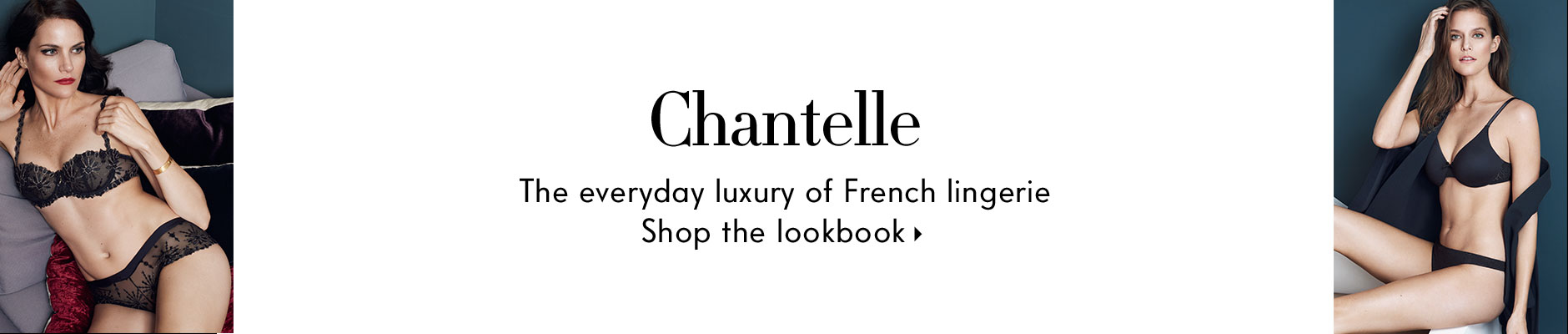 Chantelle The everyday luxury of French lingerie