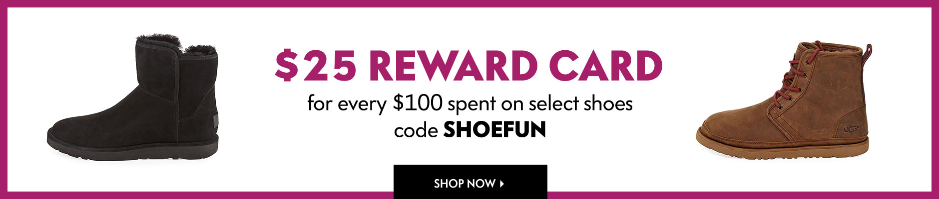 $25 Reward Card for every $100 spent on select shoes - code SHOEFUN