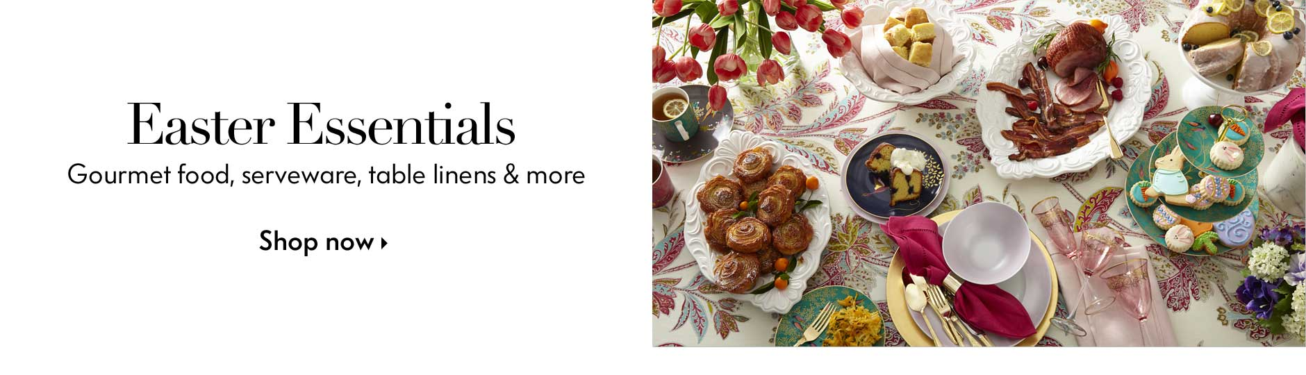 Gourmet food, serveware, table linens & more for Easter