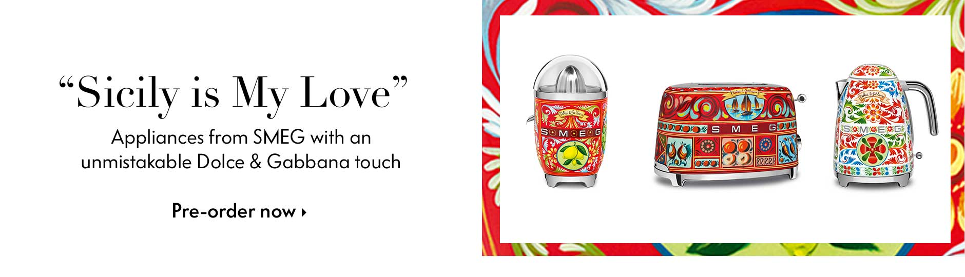 Sicily is My Love - Appliances from SMEG with an unmistakable Dolce & Gabbana touch