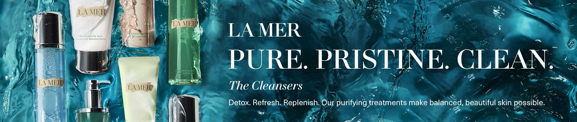 La Mer: Pure. Pristine. Clean. - The Cleansers