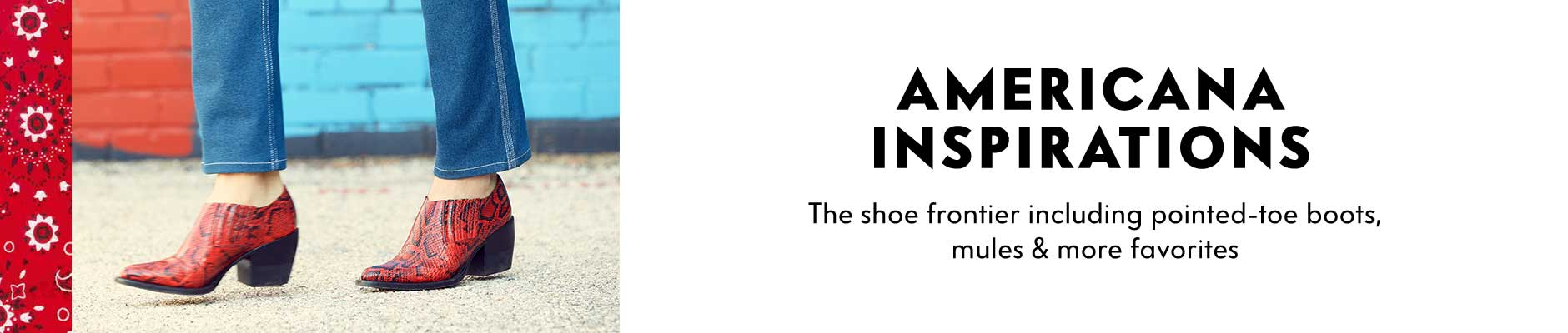 Americana Inspirations - The shoe frontier including pointed-toe boots, mules & more favorites