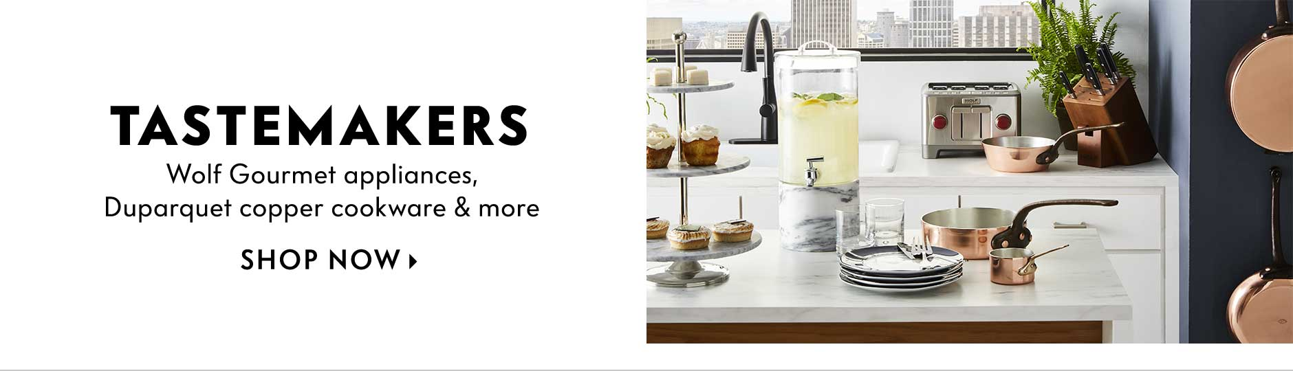 Tastemakers - Wolf Gourmet appliances, Duparquet copper cookware & more top choices