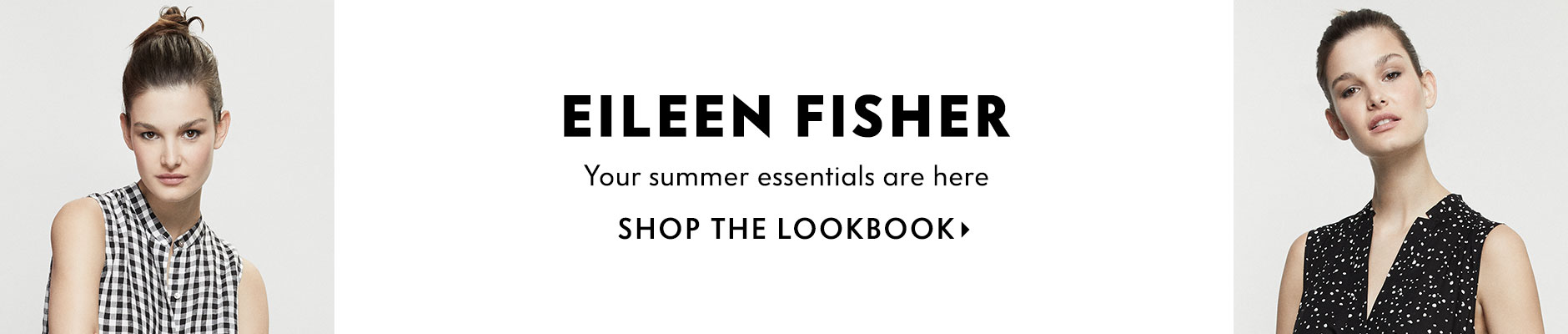 Eileen Fisher - Key Pieces for Summer