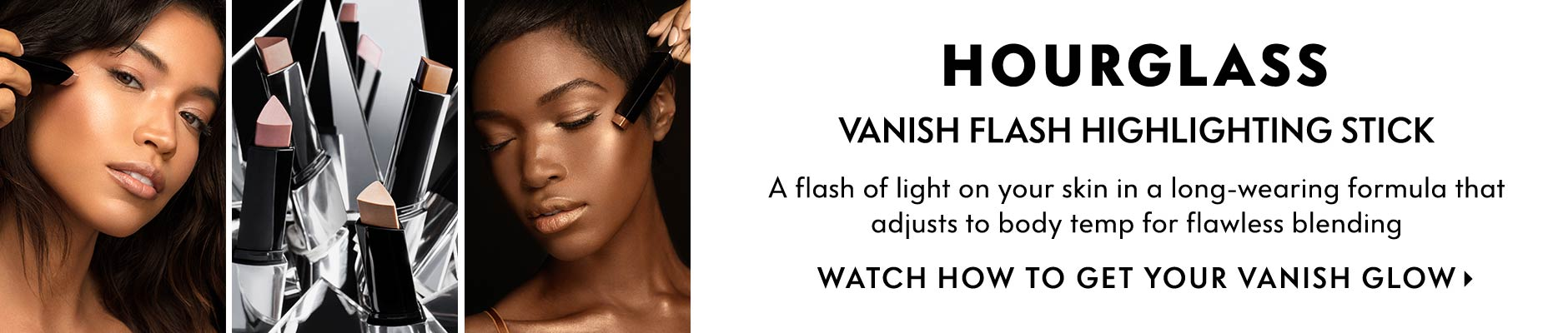 Hourglass: Vanish Flash Highlighting Stick - A flash of light on your skin in a long-wearing formula that adjusts to body temp for flawless blending