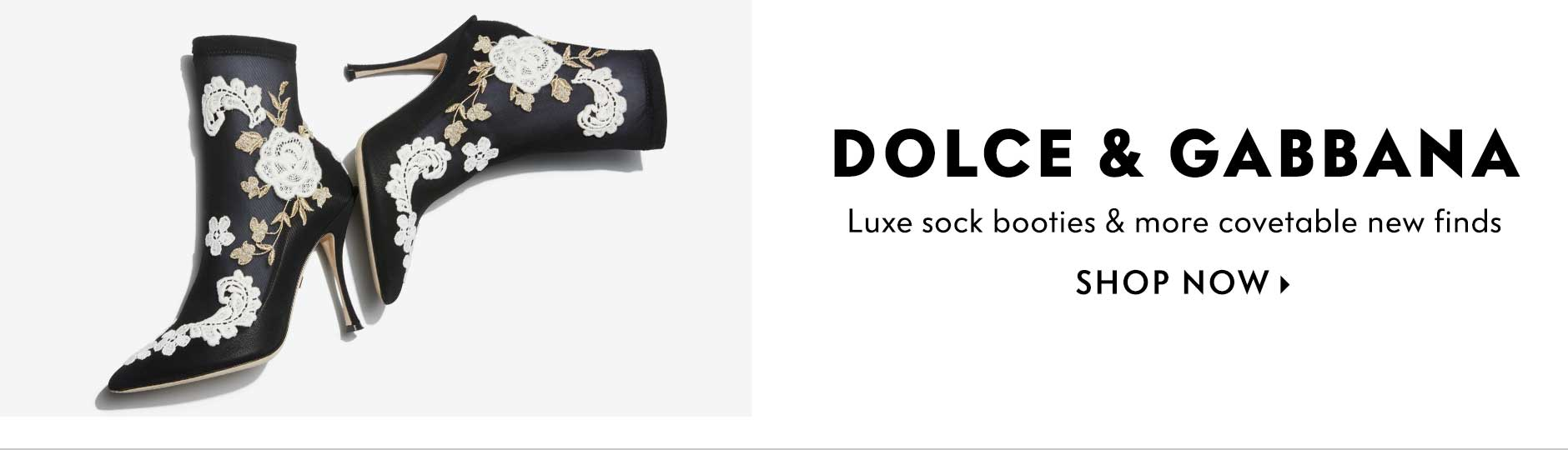Dolce & Gabbana - Luxe sock booties & more covetable new finds