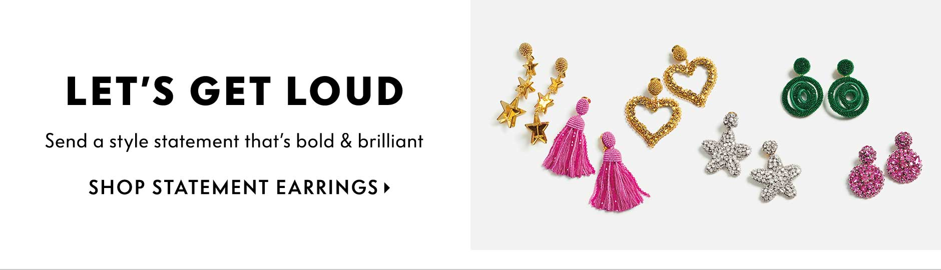 Let's Get Loud - Send a style statement that?s bold & brilliant