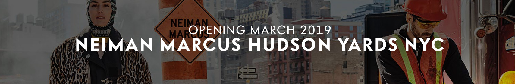 Neiman Marcus Hudson Yards NYC - Opening March 2019