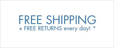 Free Shipping + Free Returns every day!