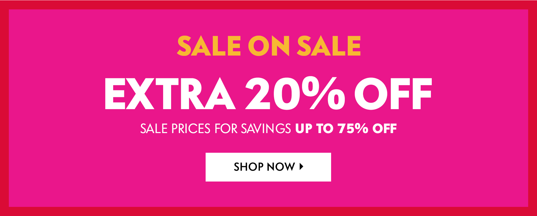Sale On Sale - Extra 20% off sale prices