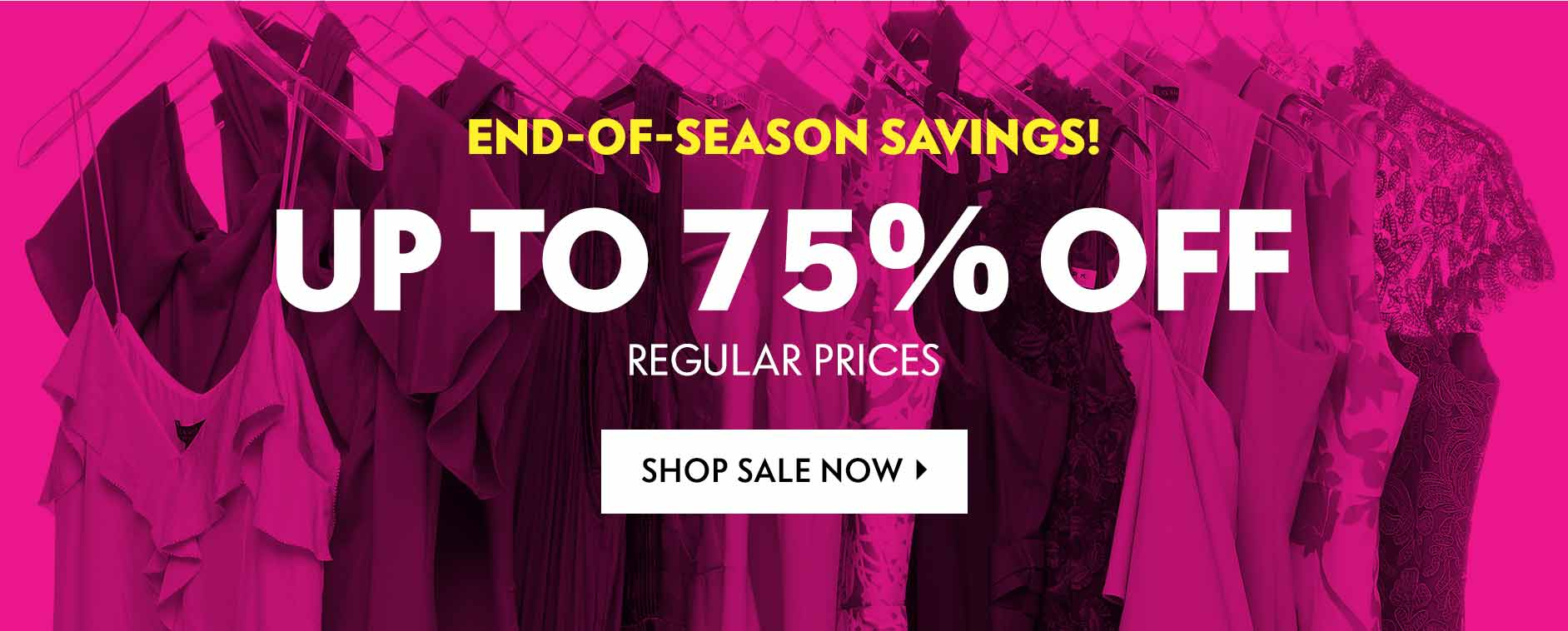 Up to 75% off regular prices