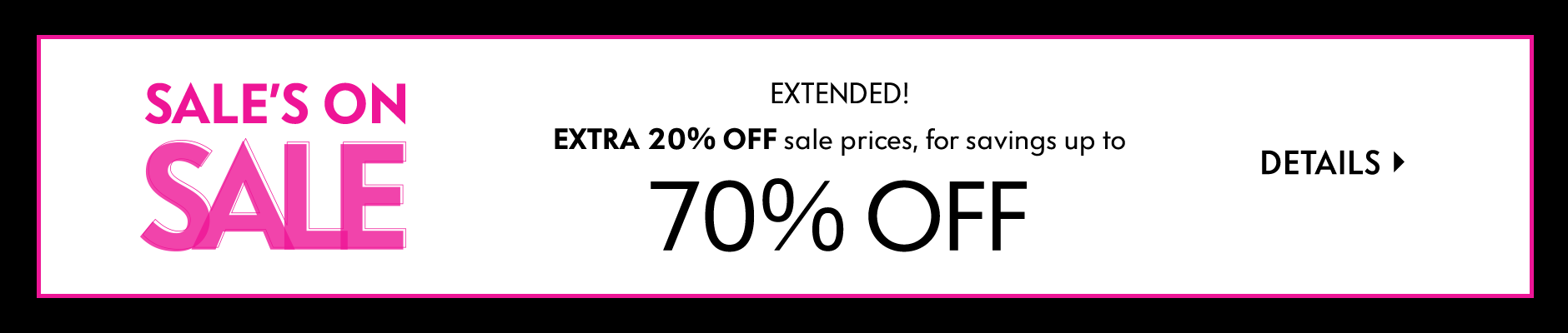 Extended! Sale's On Sale - Extra 20% off sale & clearance prices