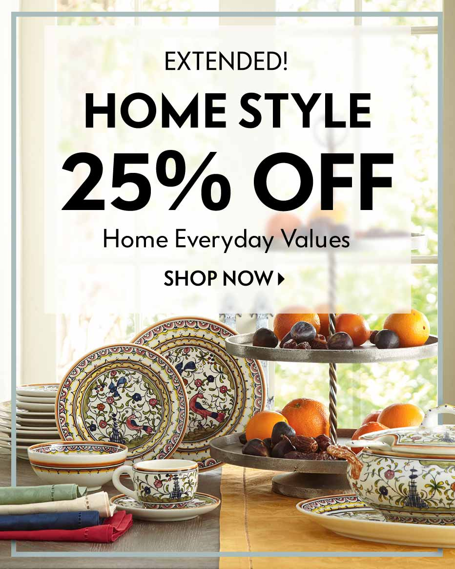 Extended! Home Style - 25% off Home Everyday Values
