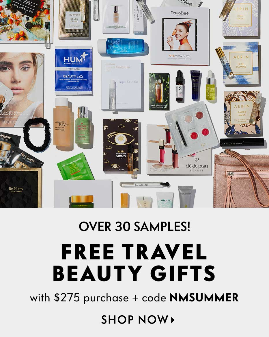 Over 30 samples! Free travel beauty gifts with $275 purchase + code NMSUMMER