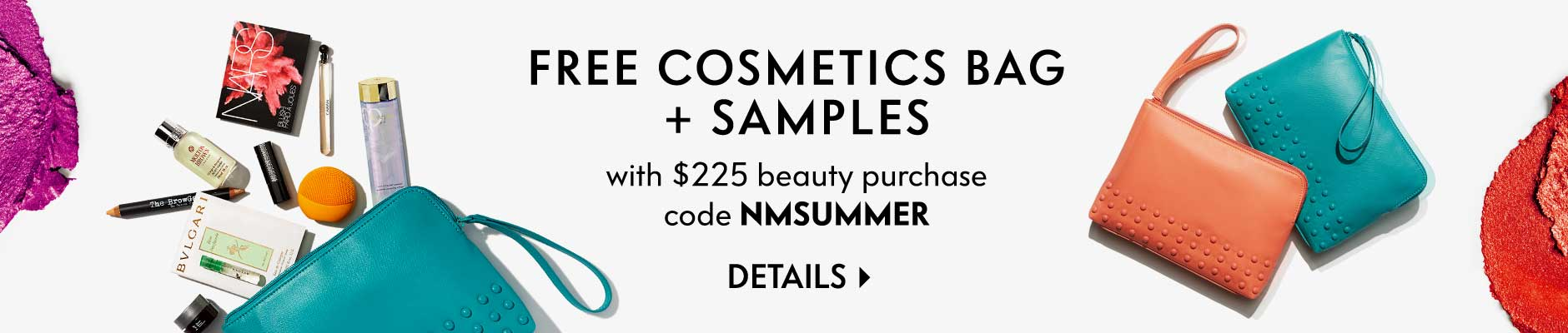 Free Cosmetics Bag + Samples with $225 beauty purchase | code NMSUMMER