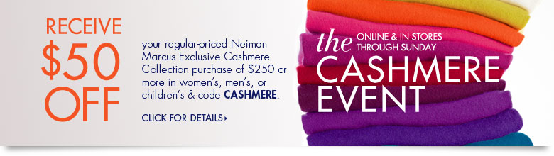 The Cashmere Event: Receive $50 off your purchase.