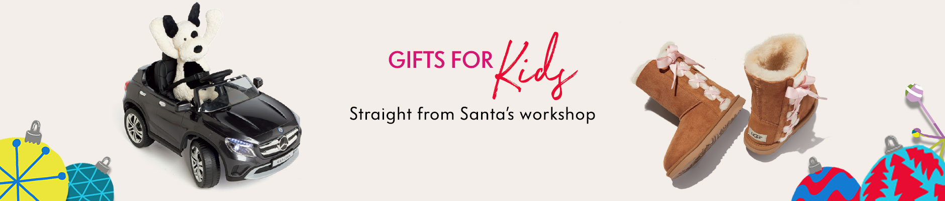 Gifts for Kids - Straight from Santa's workshop
