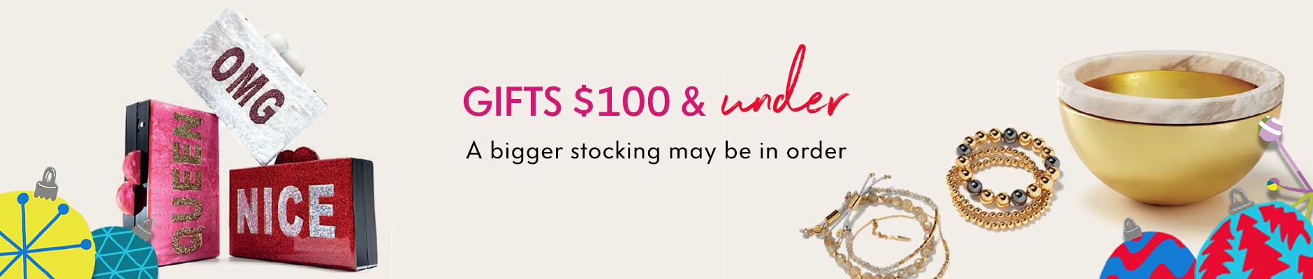 Gifts $100 & under - A bigger stocking may be in order