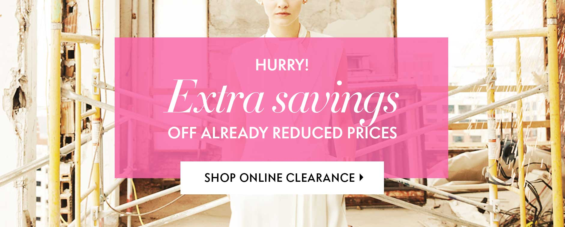 Hurry! Extra savings off already reduced prices