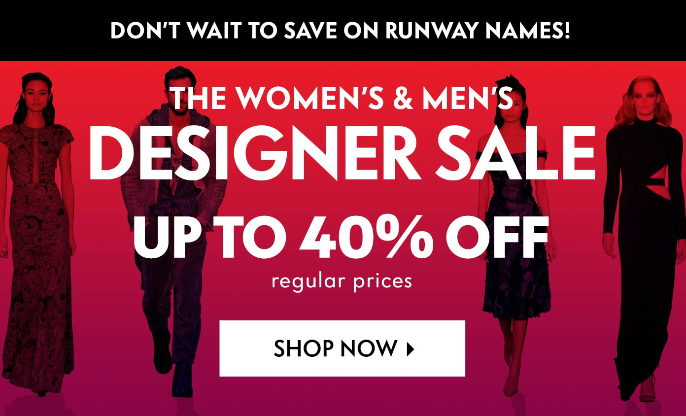 Don't Wait! Women's & men's Designer Sale - Up to 40% off