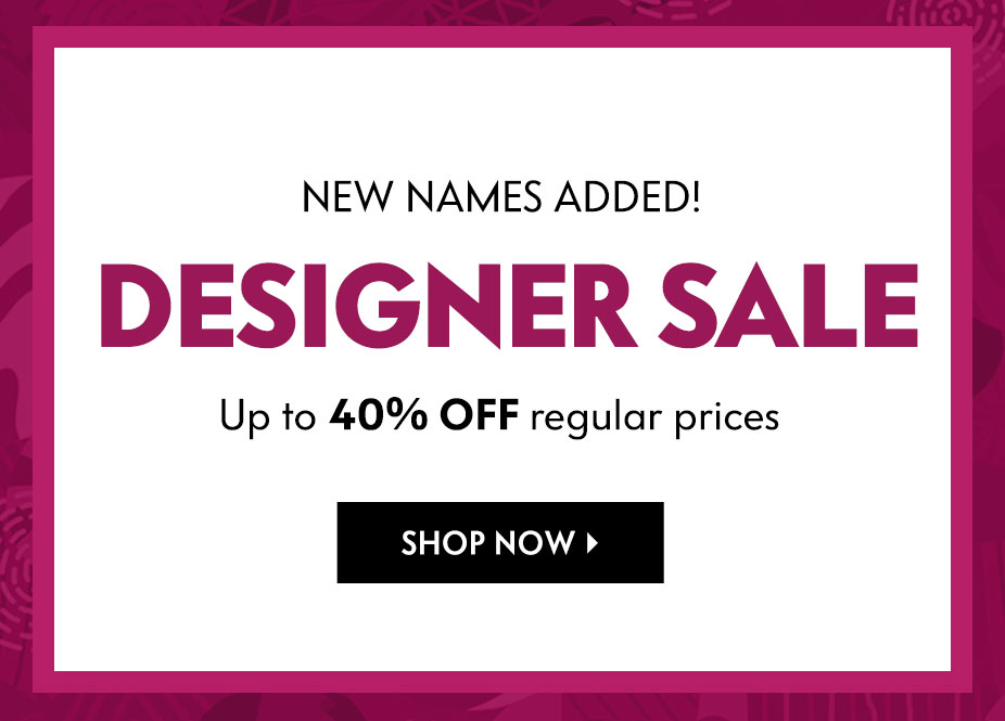 New Names Added! Women's & men's Designer Sale - Up to 40% off