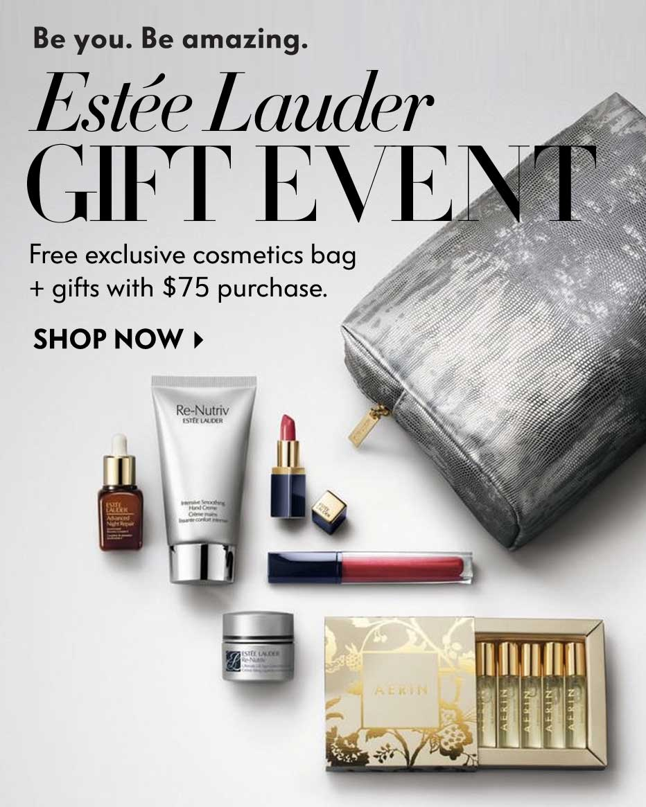 Be you. Be amazing. Estee Lauder Gift Event - Free exclusive cosmetics bag + gifts with $75 purchase.
