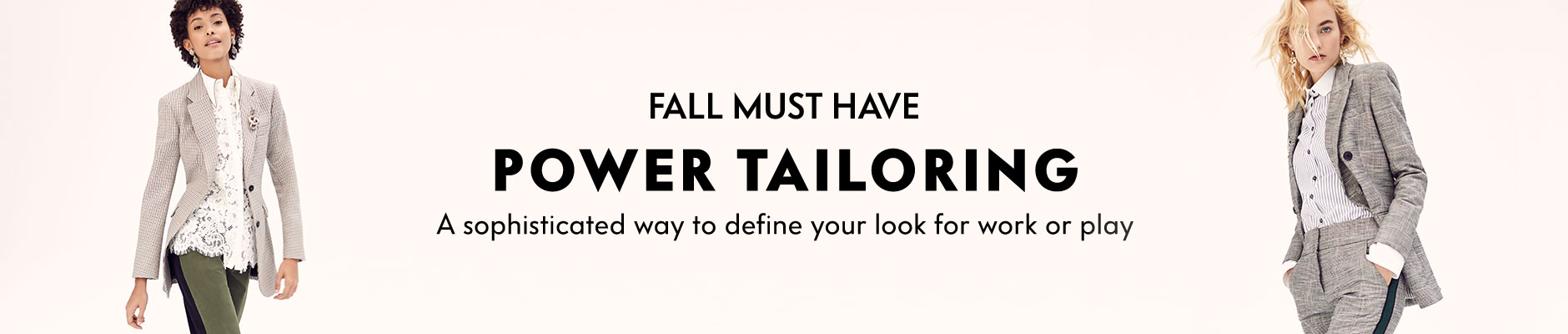 Fall must have power tailoring a sophisticated way to define your look for work or play