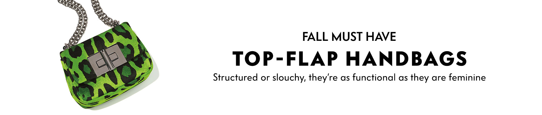 Fall Must Have: Top-Flap Handbags - Structured or slouchy, they're as functional as they are feminine