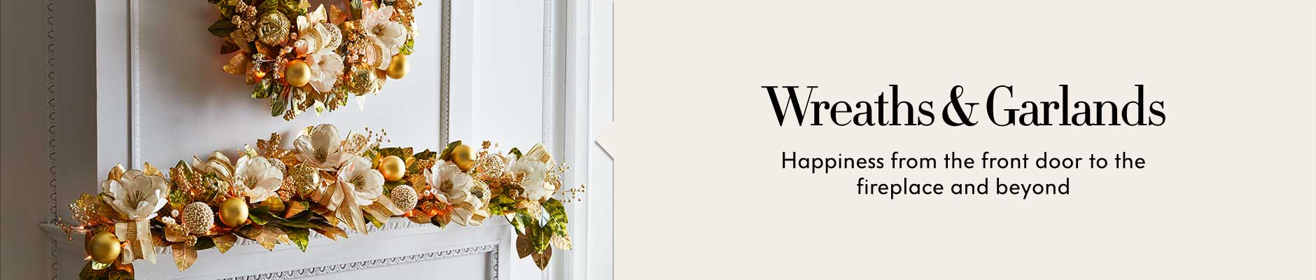 Wreaths & Garlands - Happiness from the front door to the fireplace and beyond